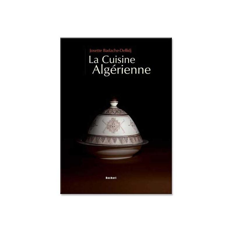 La Cuisine Algerienne: Cuisine Algérienne-livre-recettes Algérienne-livre-plats