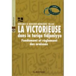 La Victorieuse dans la tariqa tidjaniyya : fondement et règlement des oraisons