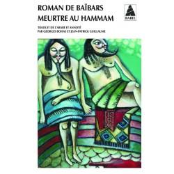 Roman de Baïbars 6 - Meurtre au hammam