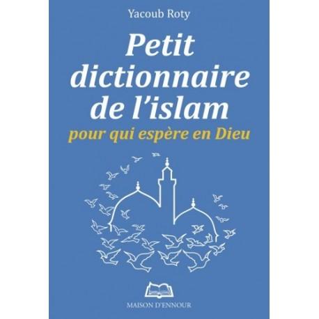 Petit Dictionnaire de l'islam