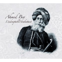 Ahmed Bey, le destin singulier d'un résistant Algérien