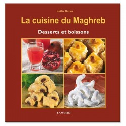 la cuisine du maghreb desserts et boissons livre algerie cuisine maroc. Black Bedroom Furniture Sets. Home Design Ideas
