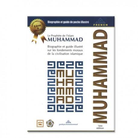 Le prophète de l'islam muhammad, biographie et guide illustré