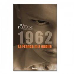 1962 la France m'a oublié (Robert Palmade)