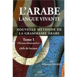 L'arabe langue vivante, nouvelle méthode de la grammaire arabe, tome (1)