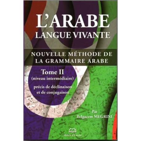 L'arabe langue vivante, nouvelle méthode de la grammaire arabe, tome (2)