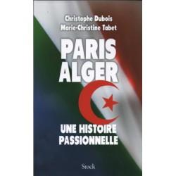 Paris Alger, une histoire passionnelle