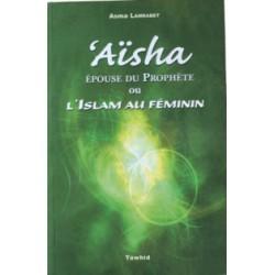 La vie de aisha, l'islam au feminin