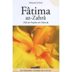 Fâtima az-Zahrâ. Fille du prophète de l'Islam
