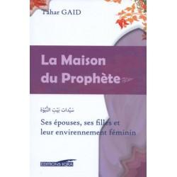 La maison du prophète, ses épouses, ses filles et leur environnement féminin
