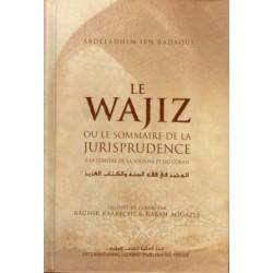 Le Wajiz ou le sommaire de la jurisprudence à la lumière du Coran et de la Sunna