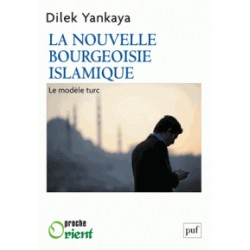 La nouvelle bourgeoisie islamique - Le modèle Turc