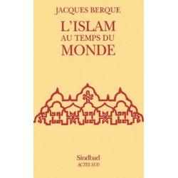 L'islam au temps du monde de Jacques Berque