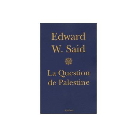 La question de Palestine d'Edward-W Said