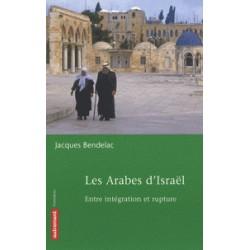 Les arabes d'Israël entre intégration et rupture