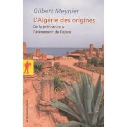 L'Algérie des origines - De la préhistoire à l'avènement de l'islam