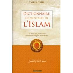Dictionnaire élémentaire de l'Islam-Les mots-clés pour mieux connaître la religion musulmane