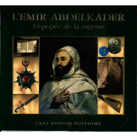 L'Emir Abdelkader, l'épopée de la sagesse