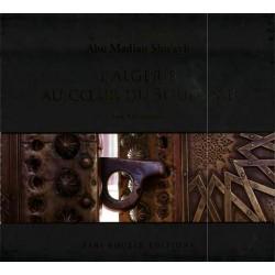 L'Algérie au cœur du Soufisme- Le maître des maîtres : Abu Madian Shu'ayb