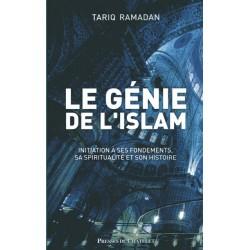Le Génie de l'Islam, Initiation à ses fondements, sa spiritualit& et son histoire