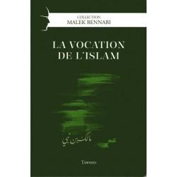 La vocation de l'Islam de Malek Bennabi