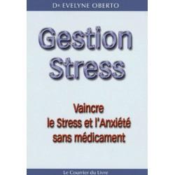 Gestion Stress - Vaincre le stress et l'anxiété sans médicament