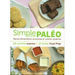 Simple comme paléo - Mariez alimentation ancestrale et cuisine moderne