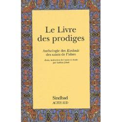 Le livre des prodiges. Anthologie des Karâmât des saints de l'islam