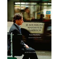 Je soussigné, Mahmoud Darwich