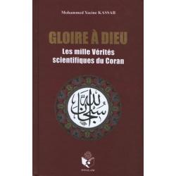 Gloire à Dieu ou les mille vérités scientifiques du Coran